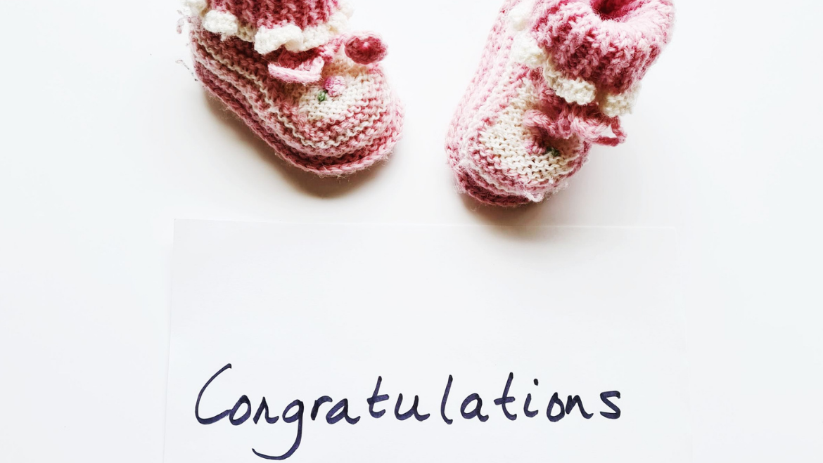 Congratulations on the birth of your little one